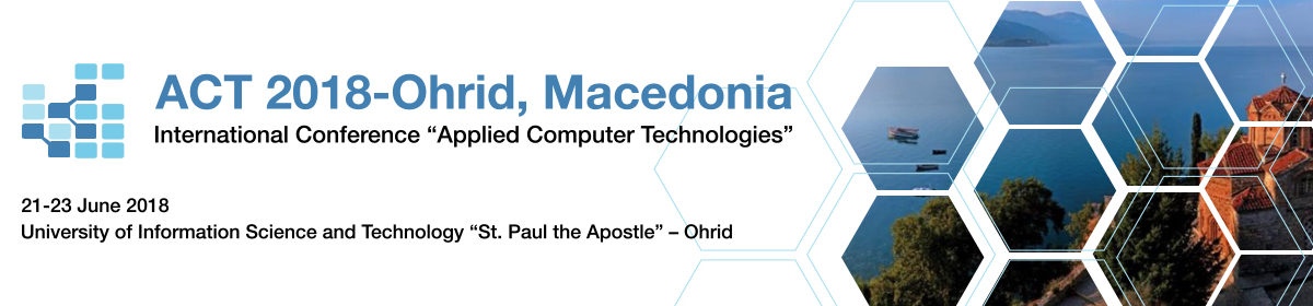 "International Conference ""Applied Computer Technologies"" ACT 2018 – Ohrid"